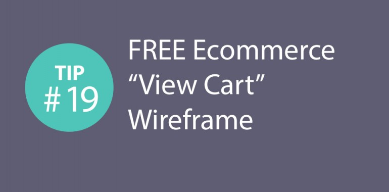 """Express CRO Tip Series #19 – FREE Ecommerce """"View Cart"""" Wireframe"""