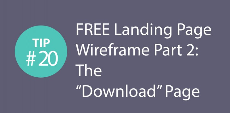 """Express CRO Tip Series #20 – FREE Landing Page Wireframe Part 1: The """"Download"""" Page"""